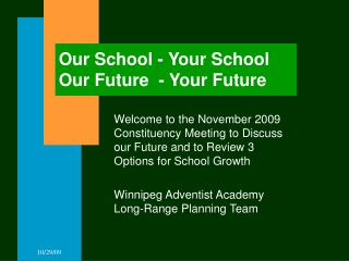 Our School - Your School Our Future  - Your Future