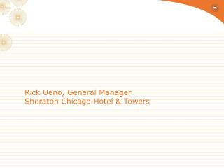 Rick Ueno, General Manager Sheraton Chicago Hotel & Towers