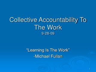 Collective Accountability To The Work 9-28-09