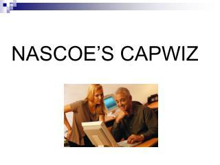 NASCOE'S CAPWIZ