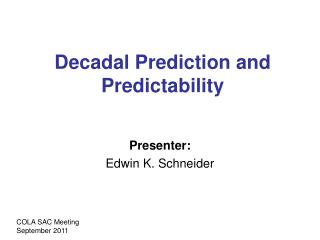 Decadal Prediction and Predictability