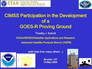 CIMSS Participation in the Development of a  GOES-R Proving Ground