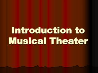 Introduction to  Musical Theater