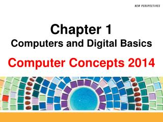 Chapter 1 Computers and Digital Basics