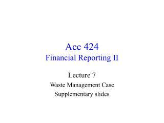 Acc 424 Financial Reporting II