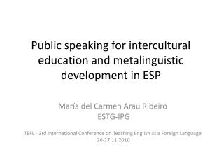 Public speaking for intercultural education and  metalinguistic  development in ESP