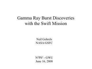 Gamma Ray Burst Discoveries with the Swift Mission
