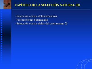 CAPÍTULO 20. LA SELECCIÓN NATURAL (II) - Selección contra alelos recesivos