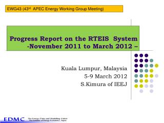 Progress Report on the RTEIS System -November 2011 to March 2012 –