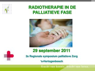 RADIOTHERAPIE IN DE PALLIATIEVE FASE