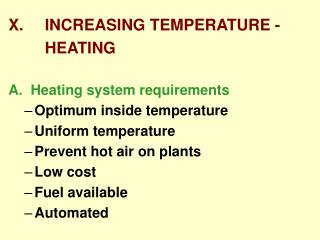 X.	 INCREASING TEMPERATURE -  		 HEATING A.  Heating system requirements