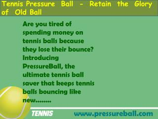 Tennis Pressure Ball - Retain the Glory of Old Bal