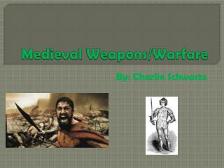 Medieval Weapons/Warfare