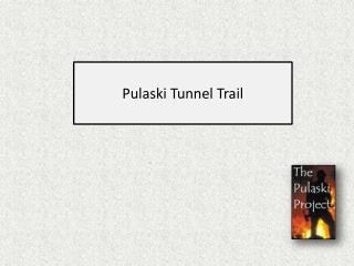 Pulaski Tunnel Trail