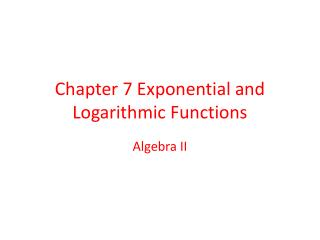 Chapter 7 Exponential and Logarithmic Functions