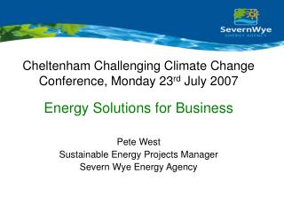 Cheltenham Challenging Climate Change Conference, Monday 23 rd  July 2007