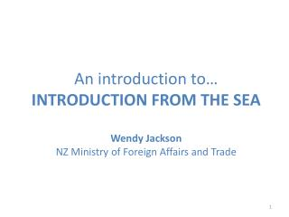 An introduction to…  I NTRODUCTION FROM THE SEA Wendy Jackson