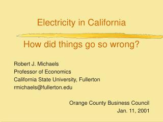 Electricity in California How did things go so wrong?