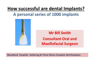 How successful are dental Implants? A personal series of 1000 implants