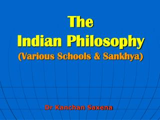 The Indian Philosophy (Various Schools & Sankhya)