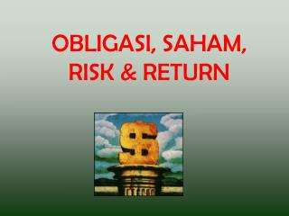 OBLIGASI, SAHAM, RISK & RETURN