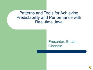 Patterns and Tools for Achieving Predictability and Performance with  Real-time Java