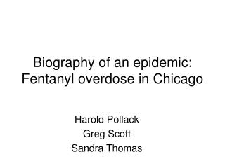 Biography of an epidemic: Fentanyl overdose in Chicago