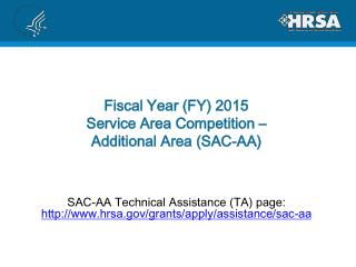 Fiscal Year (FY) 2015  Service Area Competition –  Additional Area (SAC-AA)