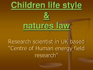 Children life style & natures law