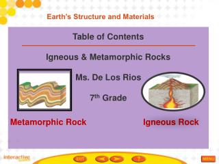 Table of Contents Igneous & Metamorphic Rocks Ms. De Los Rios 7 th  Grade