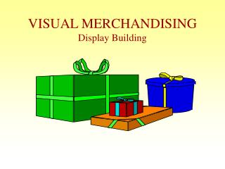 VISUAL MERCHANDISING Display Building