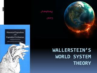 Wallerstein's World  System  Theory