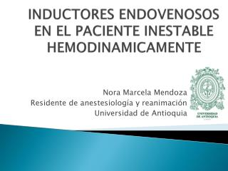INDUCTORES ENDOVENOSOS EN EL PACIENTE  INESTABLE HEMODINAMICAMENTE