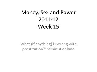 Money, Sex and Power 2011-12 Week 15