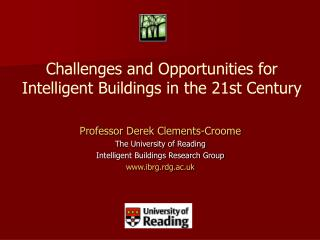 Professor Derek Clements-Croome The University of Reading Intelligent Buildings Research Group
