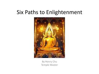 Six Paths to Enlightenment