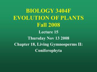 BIOLOGY 3404F EVOLUTION OF PLANTS Fall 2008