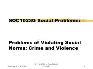 SOC1023G Social Problems:    Problems of Violating Social Norms: Crime and Violence