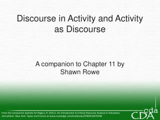 Discourse in Activity and Activity as Discourse A companion to Chapter 11 by  Shawn Rowe