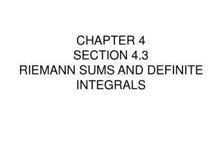 CHAPTER 4 SECTION 4.3 RIEMANN SUMS AND DEFINITE INTEGRALS
