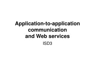 Application-to-application communication and Web services