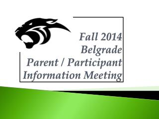 Fall 2014 Belgrade  Parent / Participant Information Meeting