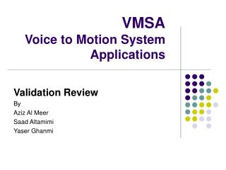 VMSA Voice to Motion System Applications