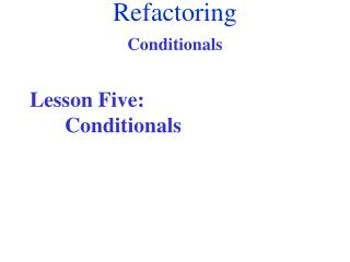 Lesson Five:  	Conditionals