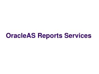 OracleAS Reports Services