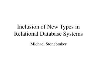 Inclusion of New Types in Relational Database Systems