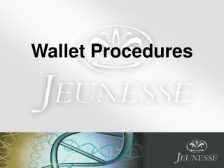 Wallet Procedures