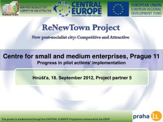Centre for small and medium enterprises , Prague 11 Progress in pilot actions' implementation