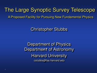 The Large Synoptic Survey Telescope A Proposed Facility for Pursuing New Fundamental Physics