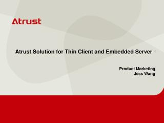 Atrust Solution for Thin Client and Embedded Server